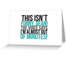 The voice says I'm almost out of minutes! Greeting Card