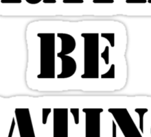 Right Now, I'd Rather Be Eating Tacos - Black Text Sticker
