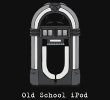 Old School iPod by SPTees