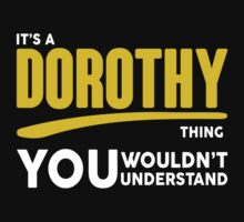 Its A Dorothy Thing, You Wouldnt Understand! by 2E1K