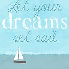 Let Your Dreams Set Sail by retroafter
