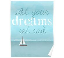 Let Your Dreams Set Sail Poster