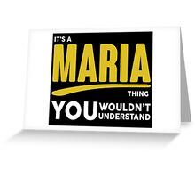 Its A Maria Thing, You Wouldnt Understand! Greeting Card