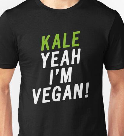Kale yeah I'm vegan Unisex T-Shirt