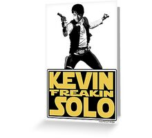 Kevin Freakin Solo Greeting Card