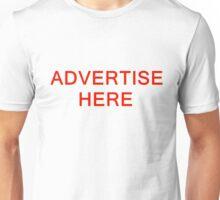 TSHIRT ADVERTISE HERE Unisex T-Shirt