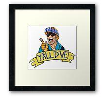 Y'ALL'D'VE BLU Framed Print