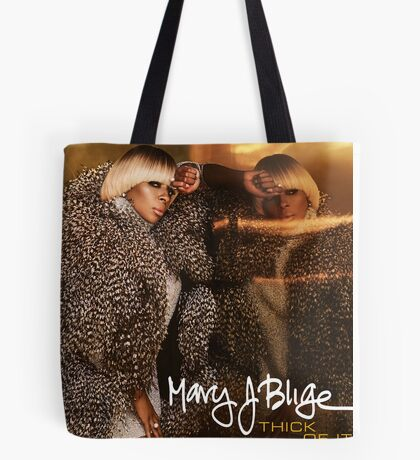 Mary J. Blige - Thick of It Tote Bag