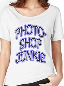 Photoshop Junkie Women's Relaxed Fit T-Shirt