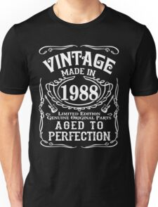 Vintage Made in 1988 Limited edition Genuine original parts Aged to perfection Unisex T-Shirt