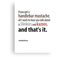 If you got a handlebar mustache... Canvas Print
