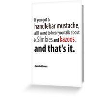 If you got a handlebar mustache... Greeting Card