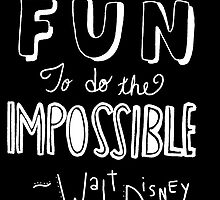 Walt Disney Quote BLACK  by simplysethh