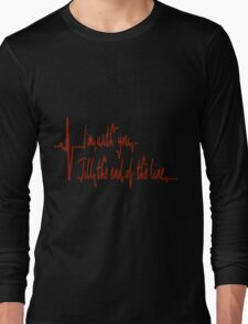 Till the end of the line Long Sleeve T-Shirt