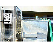 One Way -> To The Bin. Photographic Print