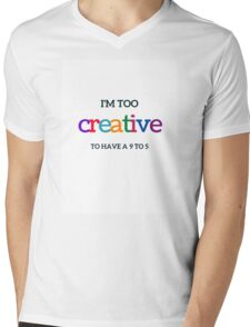 TOO CREATIVE TO HAVE A 9 TO 5 Mens V-Neck T-Shirt