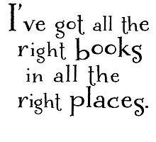 I've got all the right books in all the right places.  by deborahsmith