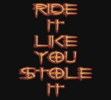 Ride It Like You Stole It by quin10