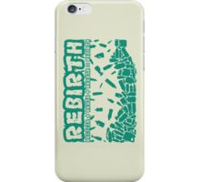 REBIRTH iPhone Case/Skin
