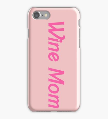 Wine Mom iPhone Case/Skin