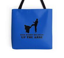 Kick Bishop Brennan Up The Arse Tote Bag
