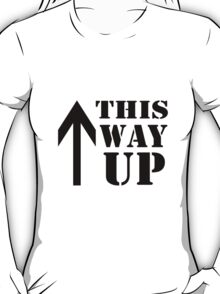 This Way Up T-Shirt