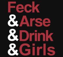 Feck&Arse&Drink&Girls by PaulRoberts