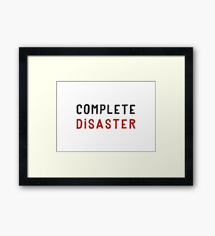 Complete Disaster Framed Print