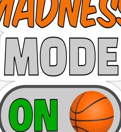 Madness Mode March College Basketball Shirt Sticker
