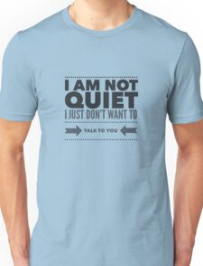 I Am Not Quiet Unisex T-Shirt