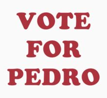 Vote For Pedro by PaulRoberts