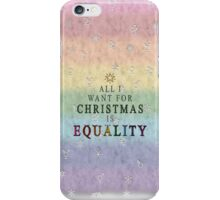 All I want for Christmas is Equality iPhone Case/Skin