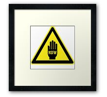 NOT SAFE FOR WORK! Framed Print