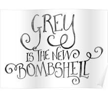 Grey is the New Bombshell Poster