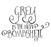 Grey is the New Bombshell Photographic Print