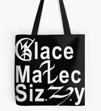 Malec , Sizzy, Clace Tote Bag