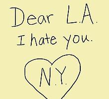 LA I hate you, love NY by SusqueHanah