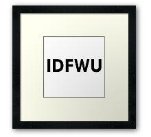 IDFWU Framed Print