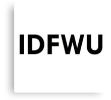 IDFWU Canvas Print