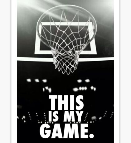 Basketball - this is my game Sticker