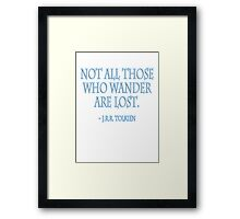 J.R.R, Tolkien, Not all those who wander are lost. WHITE Framed Print