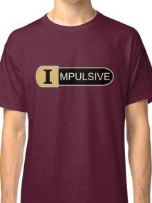 Impulsive  Classic T-Shirt