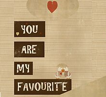 you are my favourite by bri-b