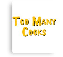 Too Many Cooks Logo Canvas Print