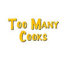 Too Many Cooks Logo Photographic Print
