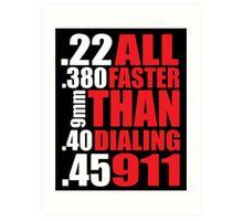 Cool Gun Owner's 'All Faster Than Dialing 911' T-Shirt Art Print