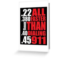 Cool Gun Owner's 'All Faster Than Dialing 911' T-Shirt Greeting Card