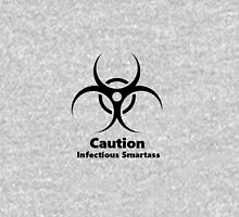 Caution: Infectious Smartass Unisex T-Shirt