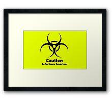 Caution: Infectious Smartass Framed Print