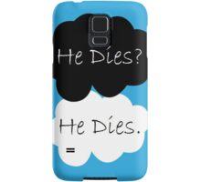 TFIOS He Dies  Samsung Galaxy Case/Skin